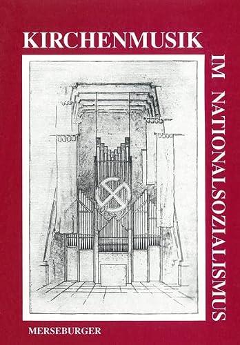 9783875372632: Kirchenmusik im Nationalsozialismus: Zehn Vortrage (German Edition)