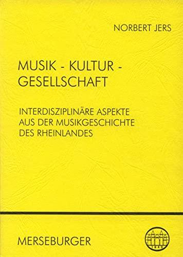 9783875372755: Musik-Kultur-Gesellschaft: Interdisziplinäre Aspekte aus der Musikgeschichte des Rheinlandes (Beiträge zur rheinischen Musikgeschichte)