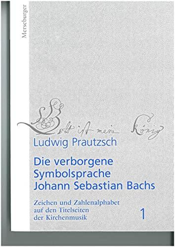 9783875372984: Die verborgene Symbolsprache Johann Sebastian Bachs