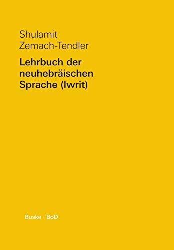 9783875481174: Lehrbuch Der Neuhebraischen Sprache (Iwrit)