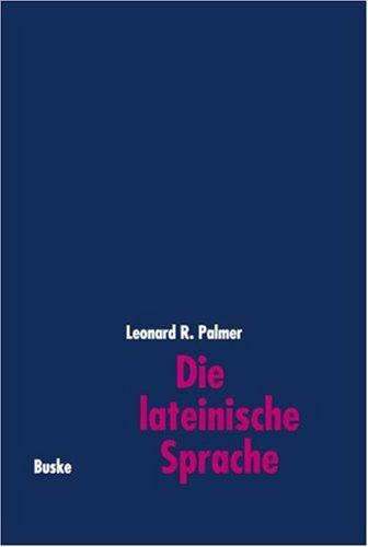 9783875482201: Die lateinische Sprache. Grundzüge der Sprachgeschichte und der historisch-vergleichenden Grammatik