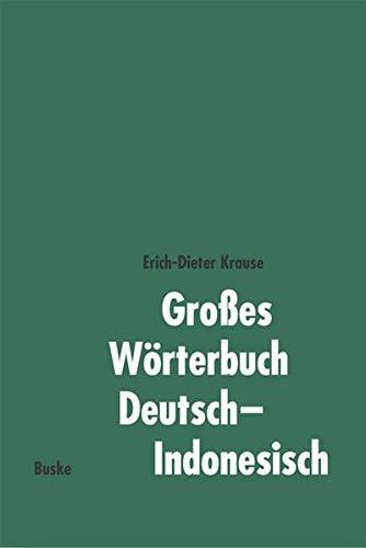 Großes Wörterbuch Deutsch-Indonesisch: Erich-Dieter Krause