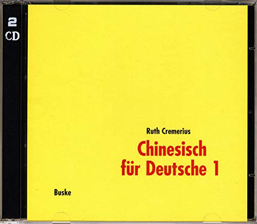 Chinesisch für Deutsche 1. 2 CDs: Ruth Cremerius