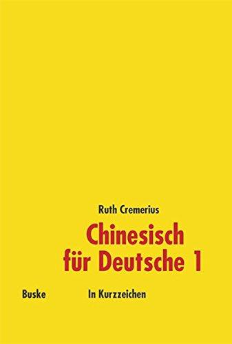 9783875482799: Chinesisch für Deutsche 1, Neubearbeitung, In Kurzzeichen (Livre en allemand)