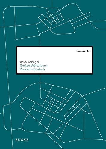 Großes Wörterbuch Persisch-Deutsch: Asya Asbaghi