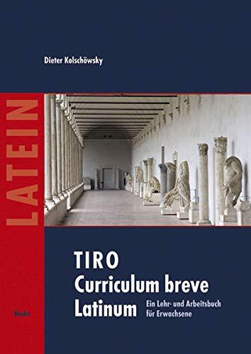 9783875484946: TIRO. Curriculum breve Latinum 1. Texte - Grammatik - Übungen