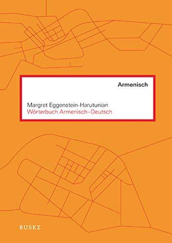 Wörterbuch Armenisch-Deutsch: Margret Eggenstein-Harutunian