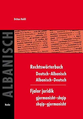 Rechtswörterbuch Deutsch-Albanisch / Albanisch-Deutsch: Fjalor juridik gjermanisht: Dritan Halili