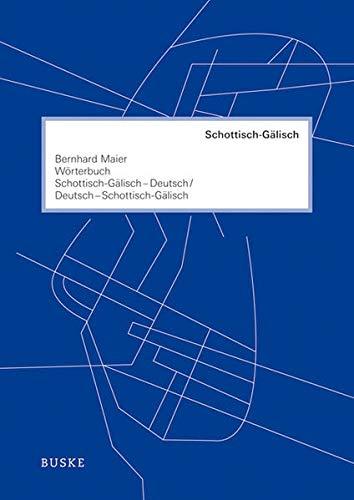 Wörterbuch Schottisch-Gälisch-Deutsch /Deutsch-Schottisch-Gälisch (Hardback): ...