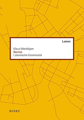 SERMO: Lateinische Gramatik: Klaus Weddigen