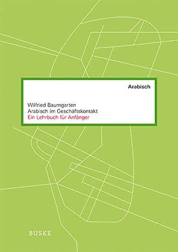 Arabisch im Geschäftskontakt: Wilfried Baumgarten