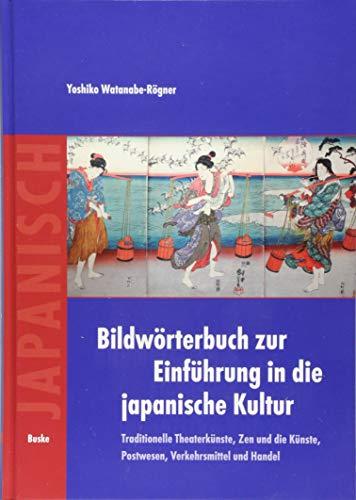 Bildwörterbuch zur Einführung in die japanische Kultur, Band 2: Yoshiko Watanabe-Rögner