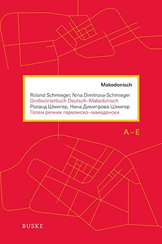 Großwörterbuch Deutsch-Makedonisch: Roland Schmieger
