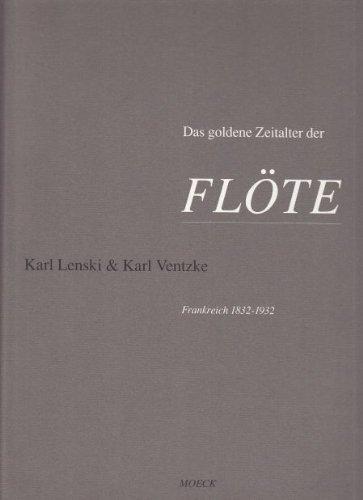 9783875490404: Das goldene Zeitalter der Flöte: Die Boehmflöte in Frankreich, 1832-1932 : Durchsetzung, Gestaltung, Wirkung (German Edition)