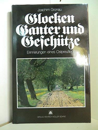 9783875501223: Glocken, Ganter und Geschuetze Erinnerungen eines Ostpreussen