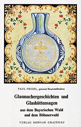 9783875530414: Glasmachergeschichten und Glash�ttensagen aus dem Bayerischen Wald und dem B�hmerwald