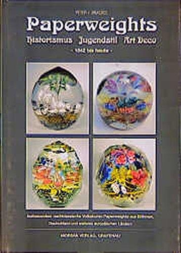 9783875534719: Paperweights: Historismus - Jugendstil - Art Deco - 1842 bis heute - Insbesondere nachklassische Volkskunst - Paperweights aus Böhmen, Deutschland und weitere europäischen Ländern