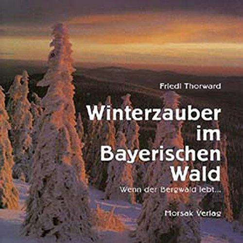 9783875534757: Winterzauber im Bayerischen Wald: Wenn der Bergwald lebt...