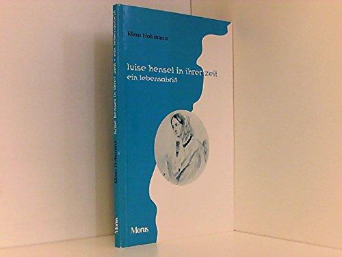 Luise Hensel in ihrer Zeit: Ein Lebensabriss - Klaus Hohmann