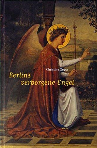 9783875544022: Goetz, C: Berlins verborgene Engel.