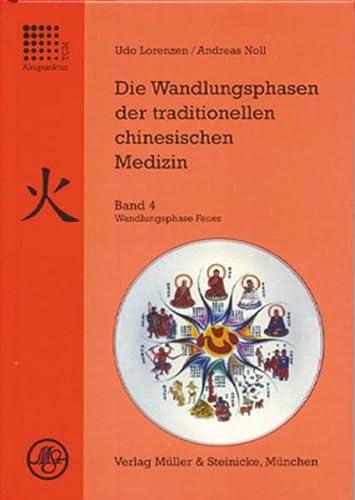 Die Wandlungsphasen 4 der traditionellen chinesischen Medizin: Udo Lorenzen