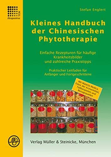 9783875691665: Kleines Handbuch der Chinesischen Phytotherapie: Einfache Rezepturen für häufige Krankheitsbilder und zahlreiche Praxistipps
