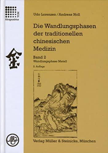 Die Wandlungsphasen 2 der traditionellen chinesichen Medizin: Udo Lorenzen