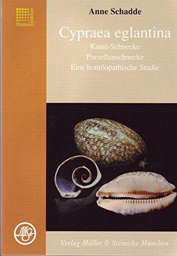 9783875691764: Cypraea egliantina, Kauri-Schnecke - Eine homöopathische Studie