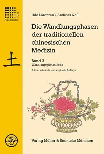 9783875692037: Die Wandlungsphasen der traditionellen chinesischen Medizin 3: Die Wandlungsphase Erde