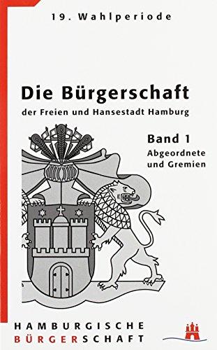 Die Bürgerschaft der Freien und Hansestadt Hamburg: 19. Wahlperiode. 2 Auflage.: Christiansen,...