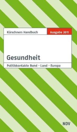 Kürschners Handbuch Gesundheit: Politikkontakte Bund Land Europa - Holzapfel Andreas