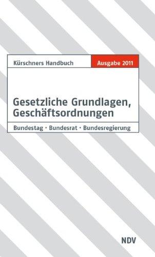 Kürschners Handbuch Gesetzliche Grundlagen: Bundestag, Bundesrat, Bundesregierung: Andreas Holzapfel