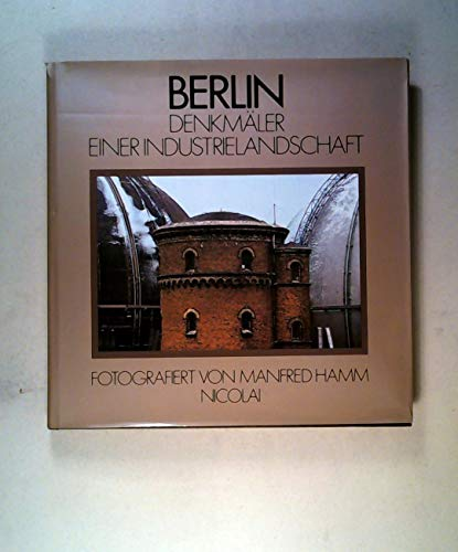 Berlin: Denkmaler Einer Industrielandschaft: Hamm, Manfred