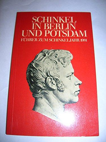 9783875840988: Schinkel in Berlin und Potsdam: F�hrer zum Schinkeljahr 1981