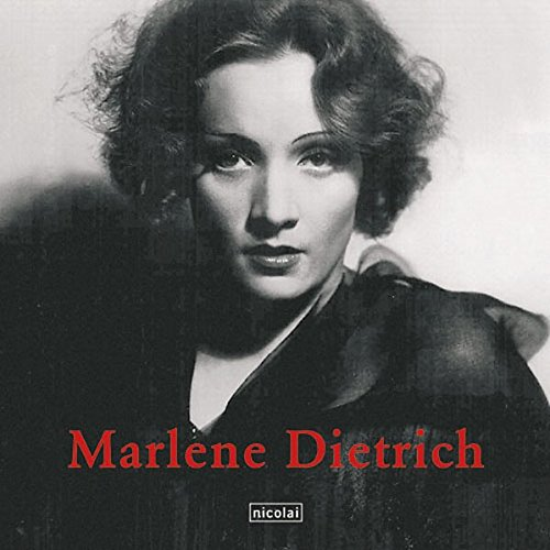 Marlene Dietrich. Kommentiert von Maria Riva und Werner Sudendorf. [Übers.: Corina von Trotha und Robert Fischer] - Naudet, Jean-Jacques und Maria Riva