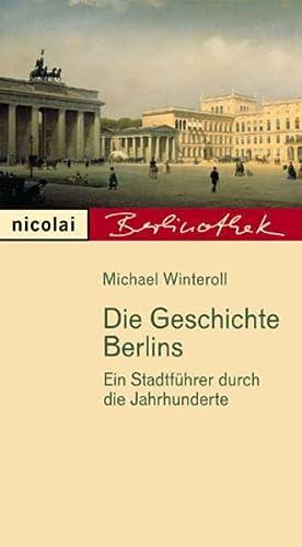 Die Geschichte Berlins. Ein Stadtführer durch die Jahrhunderte (Livre en allemand)