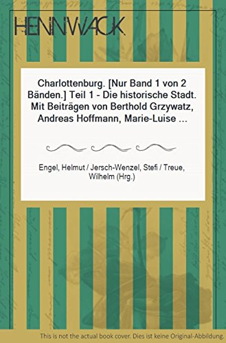 Charlottenburg. Geschichtslandschaft Berlin. Orte und Ereignisse. Band: Engel, Helmut; Jersch-Wenzel,