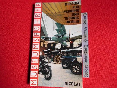 9783875842982: Museum f�r Verkehr und Technik Berlin. Museumsf�hrer