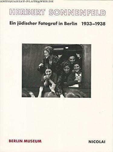 Herbert Sonnenfeld: Ein judischer Fotograf in Berlin 1933-1938: Sonnenfeld, Herbert; Kruger, Maren ...