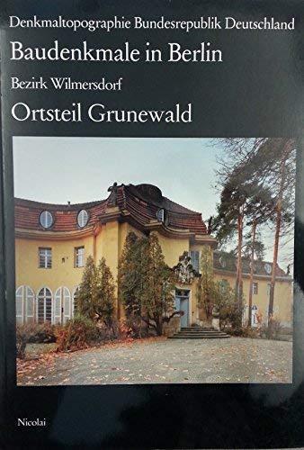 9783875843422: Bezirk Wilmersdorf: Ortsteil Grunewald (Denkmaltopographie Bundesrepublik Deutschland) (German Edition)