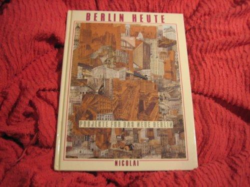 9783875843743: Berlin heute: Projekte für das neue Berlin (German Edition)