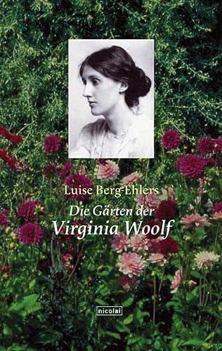Die Gärten der Virginia Woolf. Unter Mitarbeit von Jutta Schreiber. - Berg-Ehlers, Luise