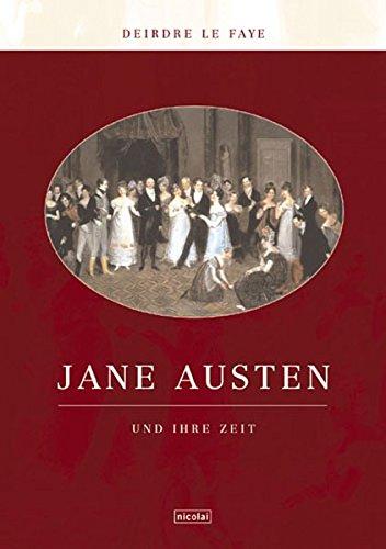 Jane Austen und ihre Zeit - Le Faye, Deirdre