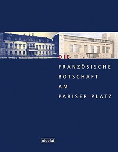 Pariser Platz 5 - Die französische Botschaft in Berlin
