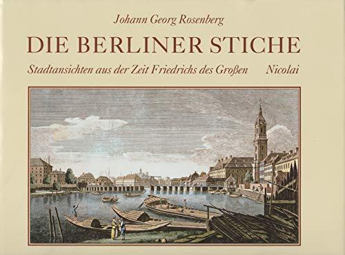 9783875845631: Johann Georg Rosenberg - Die Berliner Stiche. Stadtansischten aus der Zeit Friedrichs des Grossen