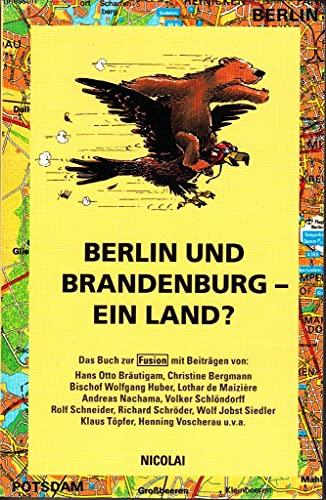 Berlin und Brandenburg, ein Land?: [das Buch: o. A