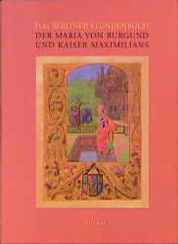 DAS BERLINER STUNDENBUCH DER MARIA VON BURGUND: Eberhard Konig