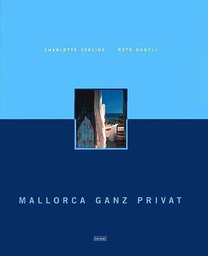 Mallorca ganz privat.: Seeling, Charlotte; Reto