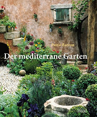 mediterraner stil garten, der mediterrane garten. der eigene garten im mediterranen stil, Design ideen