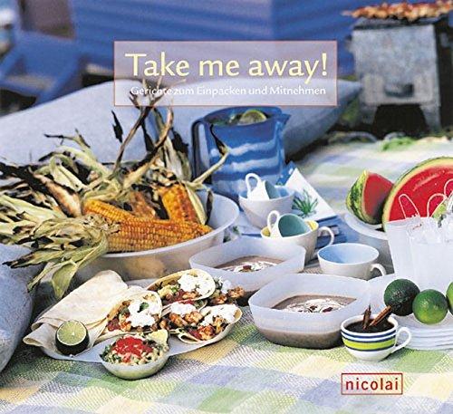 9783875848359: Take me away! Gerichte zum Einpacken und Mitnehmen